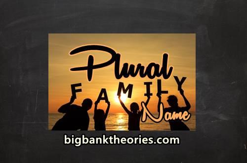 Cara Membentuk Family Name Dalam Bentuk Plural
