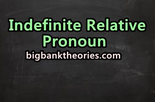 Contoh Kalimat Indefinite Relative Pronoun