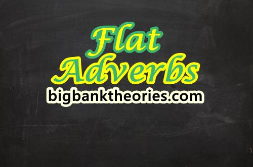 Contoh Flat Adverbs Dalam Bahasa Inggris
