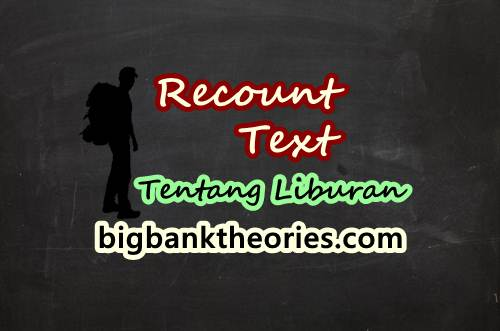 Contoh Recount Text Tentang Liburan