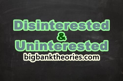 Pengertian Disinterested dan Uninterested