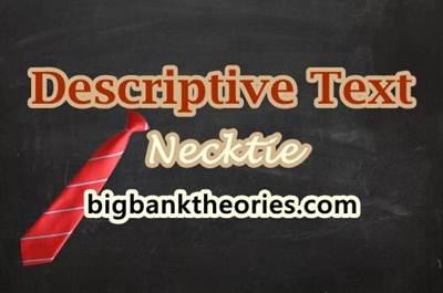Descriptive Text Bahasa Inggris Tentang Dasi