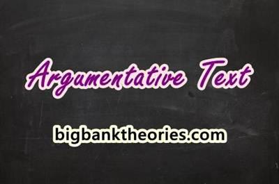 Pengertian Argumentative Text Beserta Generic Structure Dan Language Feature nya