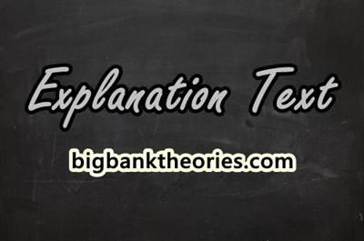 Pengertian Explanation Text Beserta Generic Structure Dan Language Feature nya