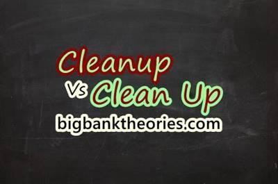 Pengertian Cleanup Dan Clean Up Beserta Contoh Kalimatnya