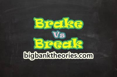 Brake vs Break