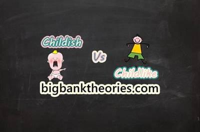 Perbedaan Childish Dan Childlike Dalam Bahasa Inggris