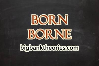 Beda Born Dan Borne Dalam Bahasa Inggris Beserta Contohnya
