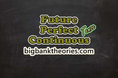 Future Perfect Continuous Tense Beserta Rumus Dan Contohnya