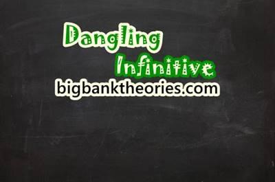 Dangling Infinitive Beserta Contoh Dan Cara Mengatasinya