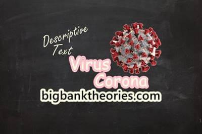 Contoh Descriptive Text Tentang Virus Corona Beserta Artinya