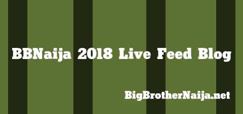 Big Brother Naija 2018 Live Feed Updates
