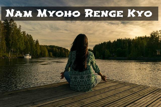 Nam Myoho Renge Kyo benefits