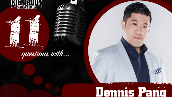 11 Questions with… Dennis Pang. @pangcouver #bdk11Qs
