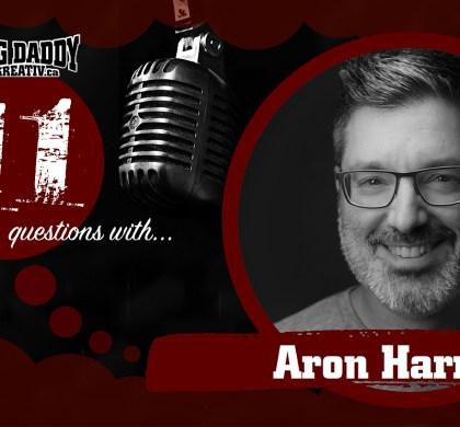 11 Questions with… Aron Harris. @dadrockdad #bdk11Qs