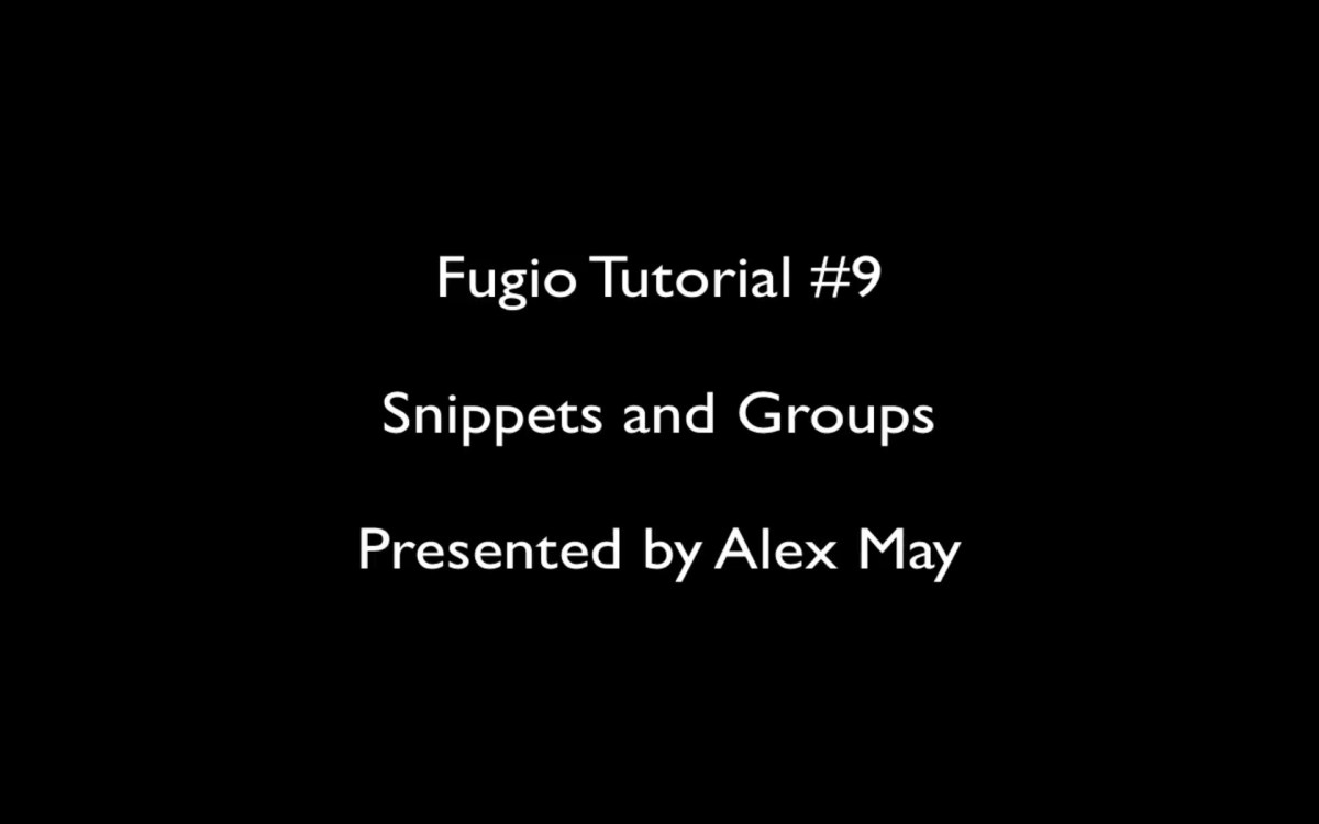 Fugio Friday: Snippets and Groups Video Tutorial
