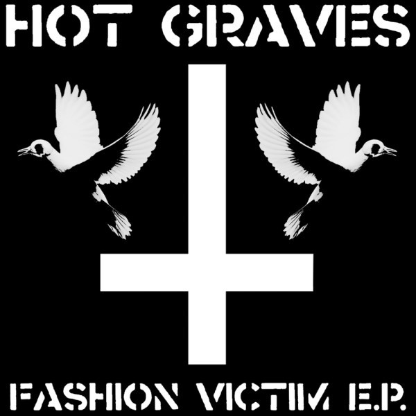 Bigger Boat Records-Hot Graves-Fashion Victim EP