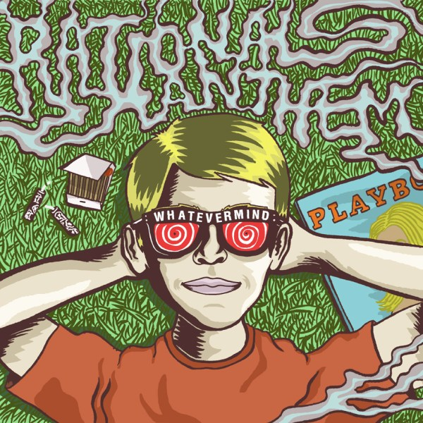 Bigger Boat Records-Rational Anthem-Whatevermind