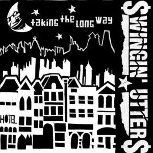 Bigger Boat Records-Swingin' Utters-Taking the Long Way