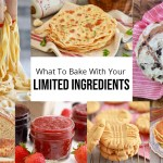 Stuck at Home? I'll Help You Bake With Just Your Limited Ingredients