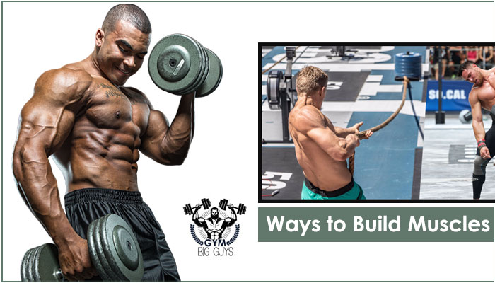 7 Sure Fire Ways to Build Muscles