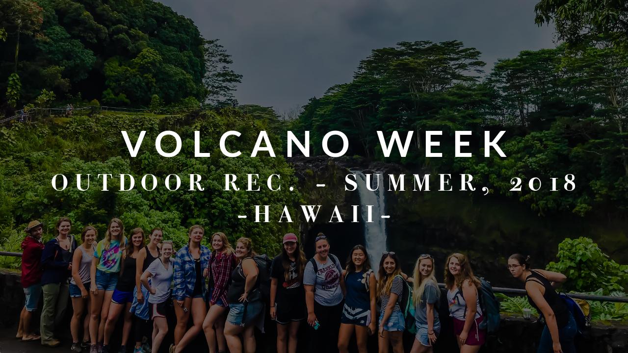 Outdoor Recreation: Volcano Week