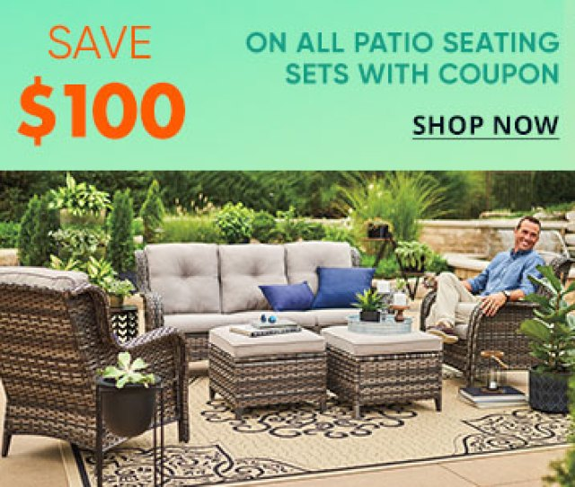 Save Up To  Dollars On All Patio Seating Sets Shop Now