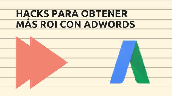trucos para tener mejores resultados con google adwords