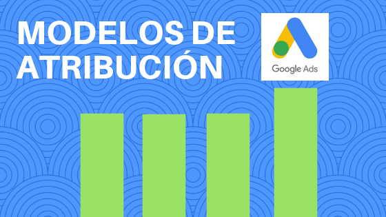 modelos de atribución google ads
