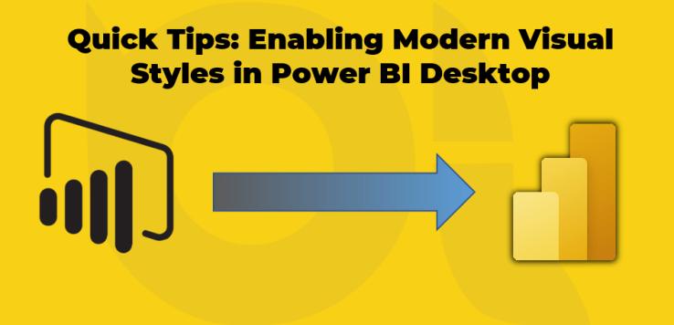 Quick Tips: Enabling Modern Visual Styles on Old Reports in Power BI Desktop