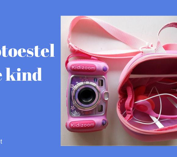 Een fototoestel voor je kind: kidizoom