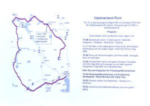 Följet glider sedan via Köpingsvägen ut mot Dingtuna, Kolbäck och vidare till Köping, Kolsva. Ett första stopp för lunch sker i Färna runt 12.30 för de som vill och sedan kör man vidare mot fikastället och bensträckaren på Svedboäng IP. Slutdestination framåt 15.00 är sedvanligt Skultuna. Den totala sträckan på Västmanland Runt är på 20 mil.
