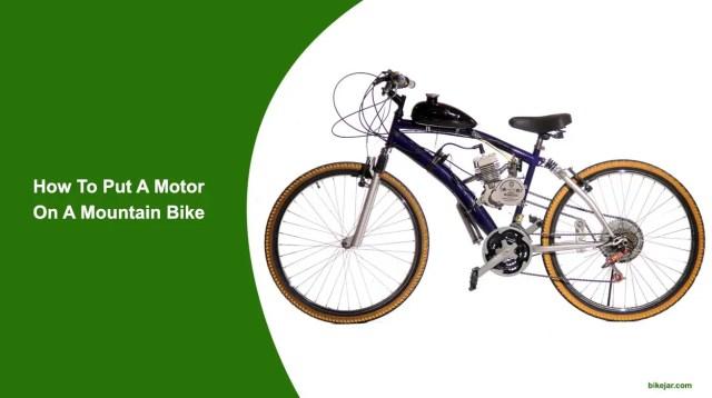 How To Put A Motor On A Mountain Bike