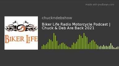 Biker Life Radio Motorcycle Podcast | Chuck & Deb Are Back 2021