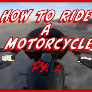 Learn to Ride a Motorcycle: Part 1 of 2