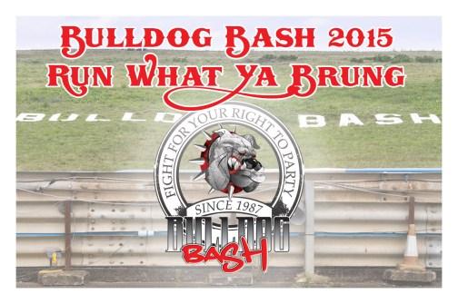 Bulldog Bash 2015 Run What Ya Brung