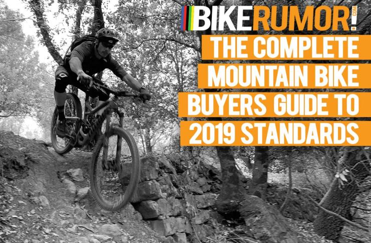 2019 Mountain Bike Standards Guide – All you need to know to buy a new bike 5fe29928c