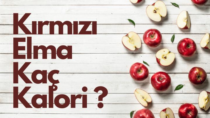 Kırmızı Elma Kaç Kalori ?