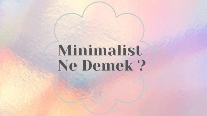 Minimalist Ne Demek ?