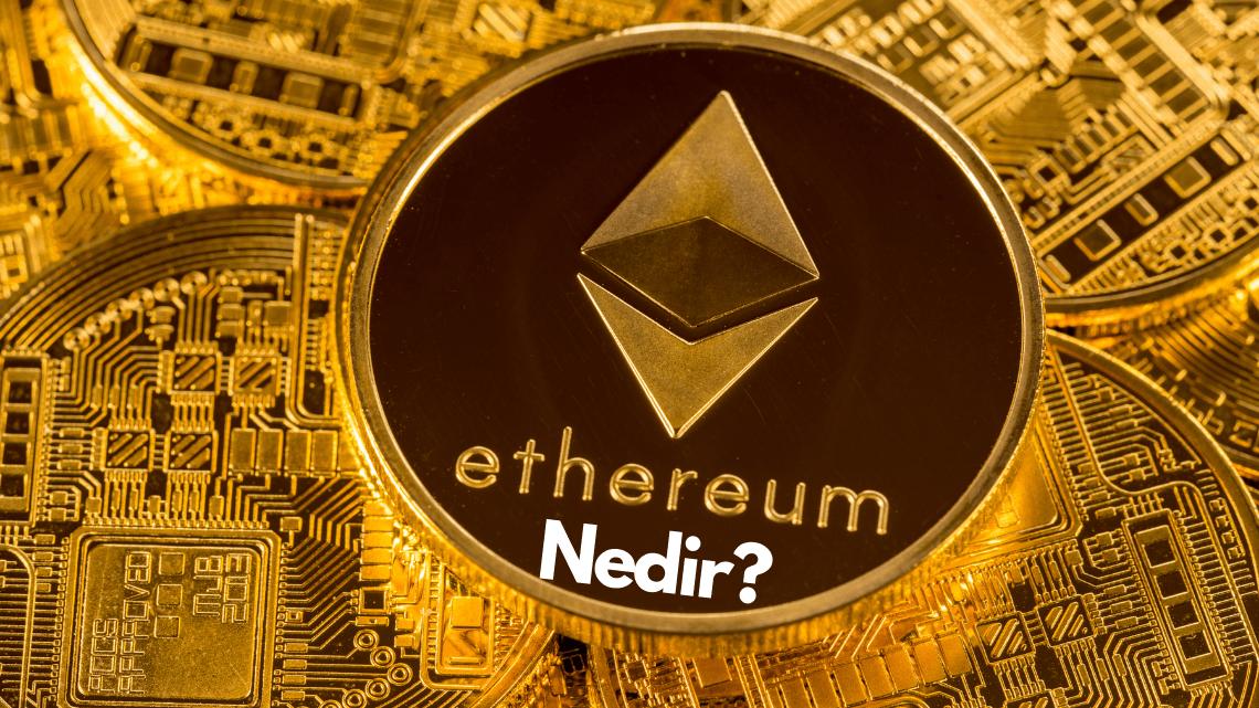 Ethereum Nedir? Ether Nasıl Alınır?