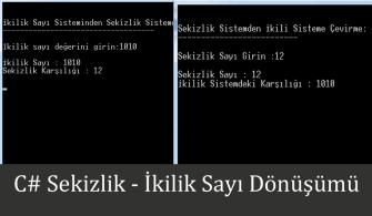C# Örnekleri Sekizlik-İkilik Sayı Sistemi Dönüşümü