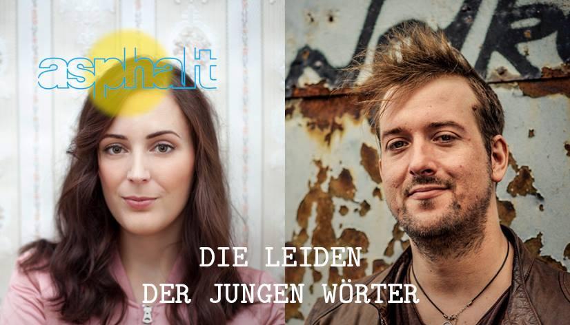 Asphalt festival / Die Leiden der jungen Wörter.