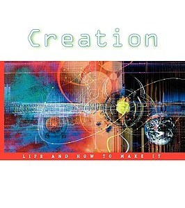 Creation - Life and How to Make It