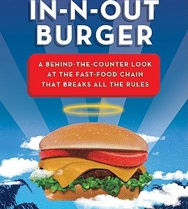 In-N-Out Burger - A Behind-the-Counter Look at the Fast-Food Chain That Breaks All the Rules