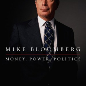 Mike Bloomberg - Money, Power, Politics
