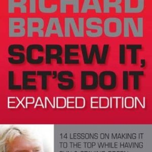 Screw It, Let's Do It - 14 Lessons on Making It to the Top While Having Fun & Staying Green