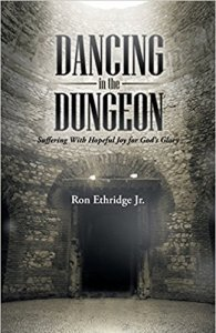 Dancing in the Dungeon by Ron Ethridge, Jr.