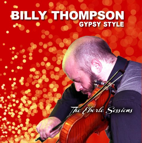 Billy Thompson Gypsy Style - The Eberle Sessions