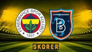 Fenerbahçe-Başakşehir maçı ne zaman saat kaçta hangi kanalda? Süper Lig'de günün en kritik maçı!
