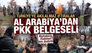 BAE merkezli Al Arabiya'dan akılalmaz PKK belgeseli! Türkiye'yi hedef aldılar